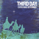 Christmas Offerings/Third Day