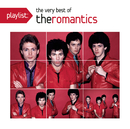 Playlist: The Very Best Of The Romantics/The Romantics