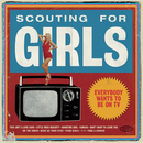 Everybody Wants To Be On TV/Scouting For Girls