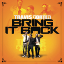 Bring It Back (Explicit Version)/Travis Porter