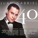 Juan Gabriel - 40 Aniversario/Juan Gabriel