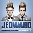 Under Pressure (Ice Ice Baby) (Radio Edit) feat.Vanilla Ice/Jedward
