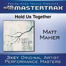 Hold Us Together/Matt Maher