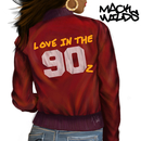 Love in the 90z/Mack Wilds