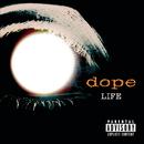 Life/Dope