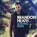 Leaving Eden/Brandon Heath