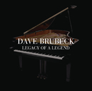 Legacy Of A Legend/Dave Brubeck