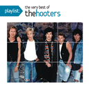 Playlist: The Very Best of The Hooters/The Hooters