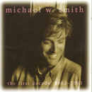 The First Decade: 1983-1993/Michael W. Smith