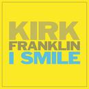 I Smile/Kirk Franklin