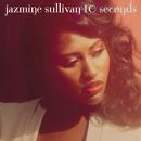 10 Seconds/Jazmine Sullivan
