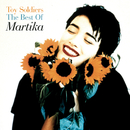 Toy Soldiers: The Best of Martika/Martika