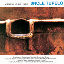 March 16-20, 1992/Uncle Tupelo