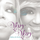 Walking/Mary Mary