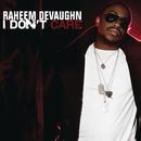 I Don't Care/Raheem DeVaughn