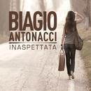 Inaspettata/Biagio Antonacci