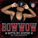 Outta My System feat.T-Pain,Johntá Austin/Bow Wow