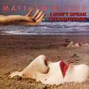 I Don't Speak The Language/Matthew Wilder