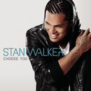 Choose You/Stan Walker