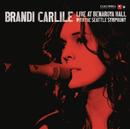 Live At Benaroya Hall With The Seattle Symphony/Brandi Carlile