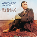 Welcome To My World: The Best Of Jim Reeves/Jim Reeves