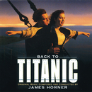 Back to Titanic - More Music from the Motion Picture/James Horner