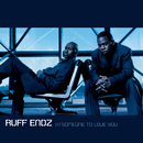 Someone To Love You/Ruff Endz