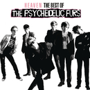 Heaven: The Best Of The Psychedelic Furs/The Psychedelic Furs