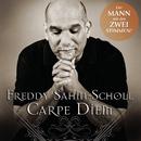 Carpe Diem/Freddy Sahin-Scholl
