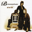 All For Love/Brownstone