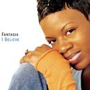 I Believe/Fantasia
