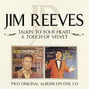 Talkin' To Your Hear/A Touch of Velvet/Jim Reeves