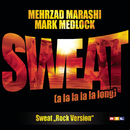 Sweat (A La La La La Long)/Mehrzad Marashi & Mark Medlock