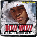 Like You (Triple Play) feat.Ciara/Bow Wow