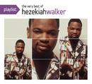 Playlist: The Very Best Of Hezekiah Walker/Hezekiah Walker