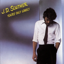 You're Only Lonely/J.D. Souther