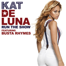 Run The Show (featuring Busta Rhymes) (New Album Version) feat.Busta Rhymes/Kat Deluna