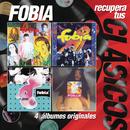 Recupera tus Clásicos - Fobia/Fobia
