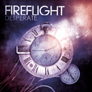Desperate/Fireflight
