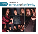 Playlist: The Very Best of Corrosion of Conformity/Corrosion Of Conformity