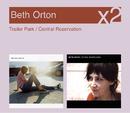 Trailer Park / Central Reservation/Beth Orton