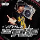 U Gotta Feel Me/Lil' Flip