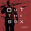 Out The Box/Tonéx