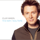 The Way/Solitaire/Clay Aiken