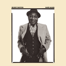 Hard Again/Muddy Waters