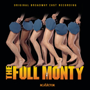 The Full Monty (Original Broadway Cast Recording)/Original Broadway Cast of The Full Monty