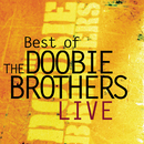 Best Of The Doobie Brothers Live/The Doobie Brothers