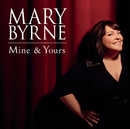 Mine & Yours/Mary Byrne