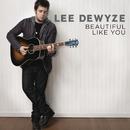 Beautiful Like You/Lee DeWyze