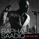 Love That Girl/Raphael Saadiq